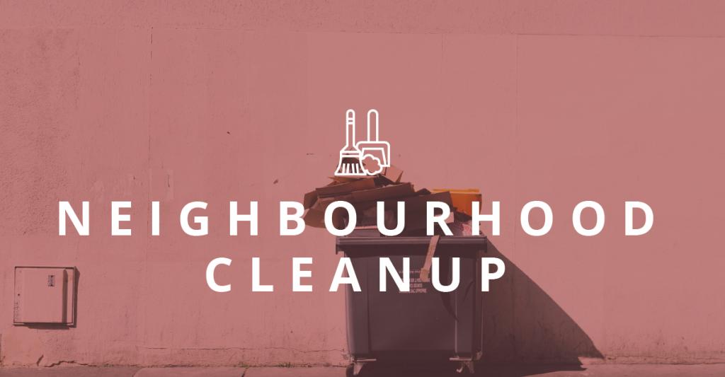 Neighbourhood </br>Cleanup
