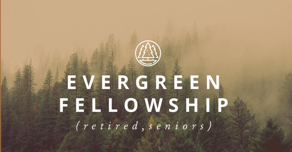 Evergreen Fellowship</br> (Retired)